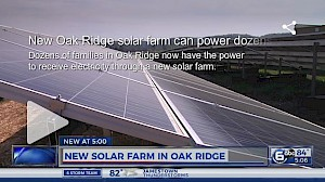 New Oak Ridge solar farm can power dozens of homes